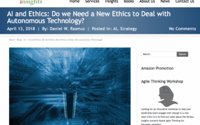 Serious Insights  – AI and Ethics: Do we Need a New Ethics to Deal with Autonomous Technology?