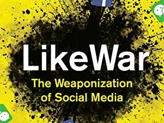 Book Review:  LikeWar: The Weaponization of Social Media