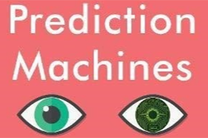 Book Review:  Prediction Machines: The Simple Economics of Artificial Intelligence