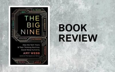 THE BIG NINE: How the Tech Titans & Their Thinking Machines Could Warp Humanity