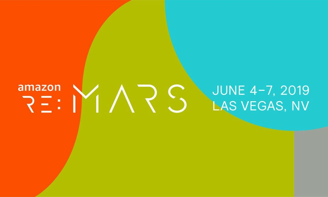 Takeaways from Amazon's ReMARS Conference in Las Vegas, June 4-7