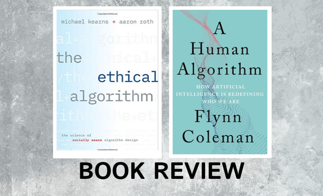 Book Reviews: The Ethical Algorithm and A Human Algorithm