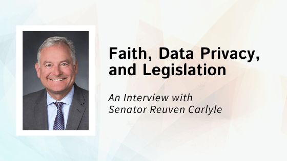 Faith, Data Privacy, and Legislation: An Interview with Senator Reuven Carlyle