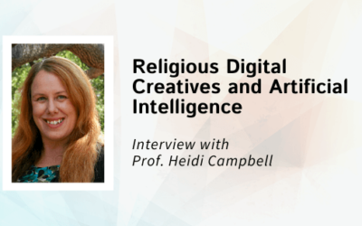 Religious Digital Creatives and Artificial Intelligence – An Interview with Professor Heidi Campbell