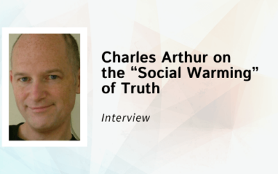"""An Interview with Charles Arthur on the """"Social Warming"""" of Truth"""