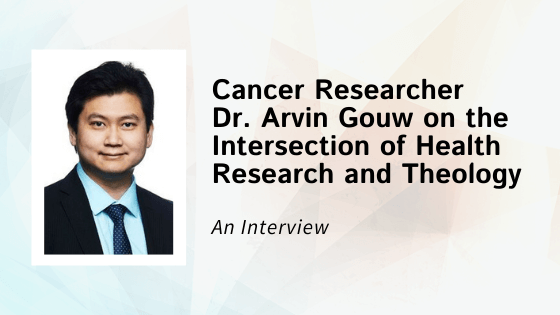 An Interview with Cancer Researcher Dr. Arvin Gouw on the Intersection of Health Research and Theology